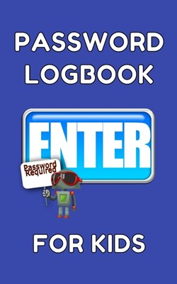Password Logbook For Kids: Pocket Size Internet Passwords and Usernames Organizer Log Book