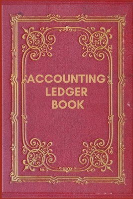 Accounting Ledger Book: Simple Balance sheet or Cash Book Accounts Bookkeeping Journal for Small and big Businesses - Log, Track, & Record Exp