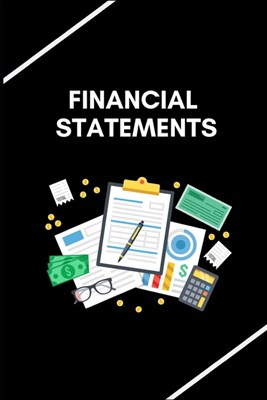 Financial Statements: Simple Balance sheet or Cash Book Accounts Bookkeeping Journal for Small and big Businesses - Log, Track, & Record Exp