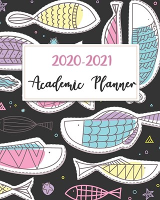 2020-2021 Academic Planner: Carton Fish, 24 Months Academic Schedule With Insporational Quotes And Holiday.
