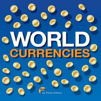World Currencies: Easy to learn about Currency, Greeting Word and National Flag of each Country in one book
