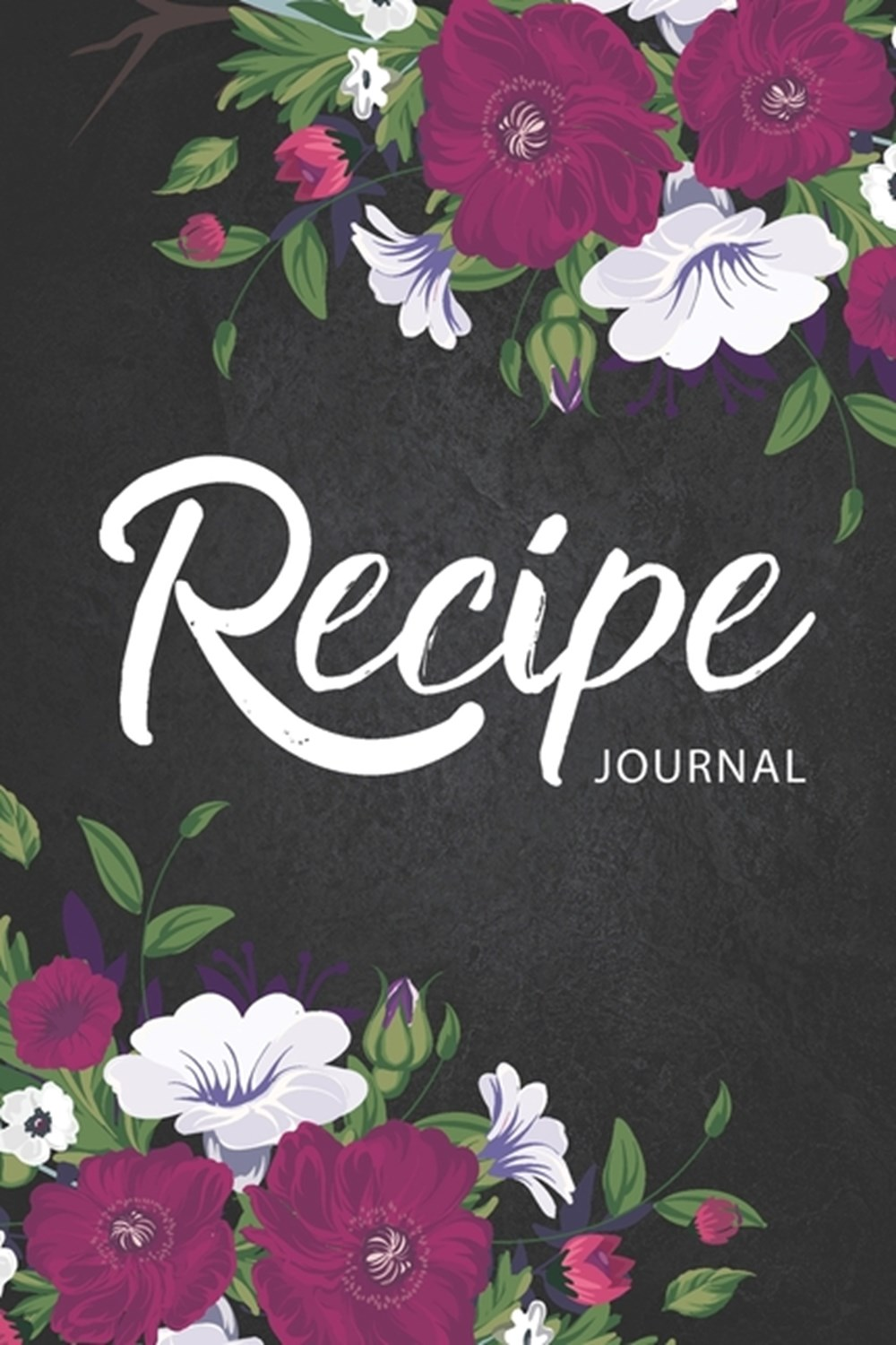Recipe Journal Flower Cover - 110 Blank Recipe Journal to Write In - Favorite Family Recipes and Not
