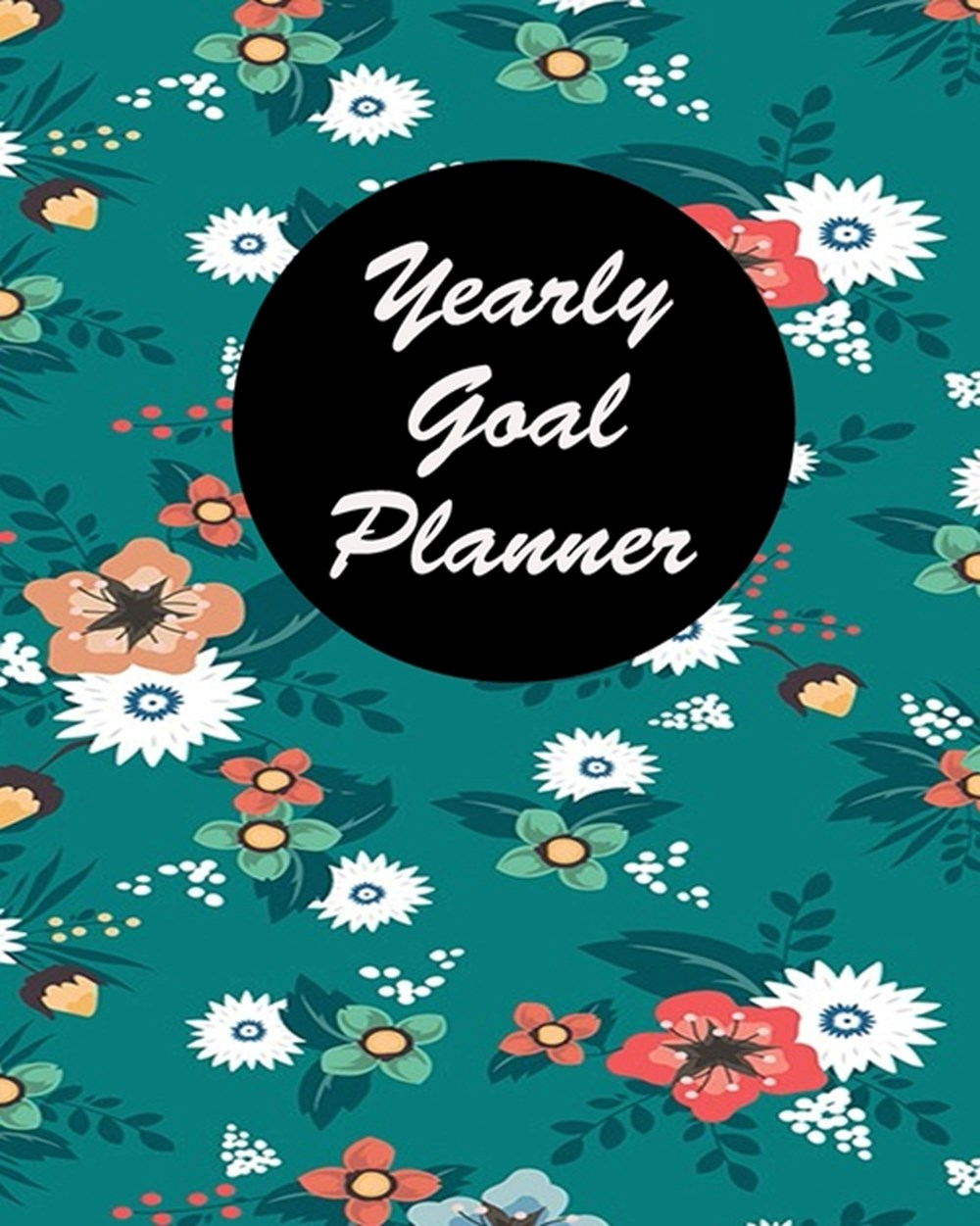 Yearly Goal Planner Yearly Goal Planner Undated 12 Months Goal Planner - 8 x 10 -120 Pages - Boss CE