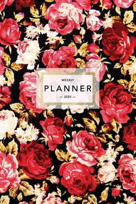 Weekly Planner 2020: Pretty Floral Roses Print - 6x9 in - 2020 Calendar Organizer with Bonus Dotted Grid Pages + Inspirational Quotes + To-