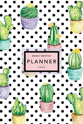 Weekly Monthly Planner 2020: Cactus Print - 6x9 in - 2020 Calendar Organizer with Bonus Dotted Grid Pages + Inspirational Quotes + To-Do Lists