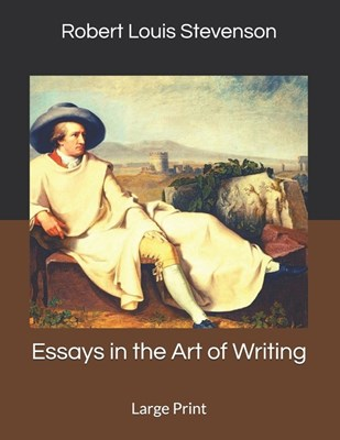 Essays in the Art of Writing: Large Print