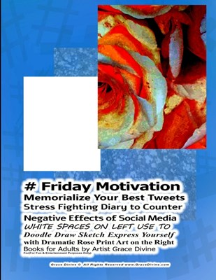 # Friday Motivation Memorialize Your Best Tweets Stress Fighting Diary to Counter Negative Effects of Social Media WHITE SPACES ON LEFT USE TO Doodle