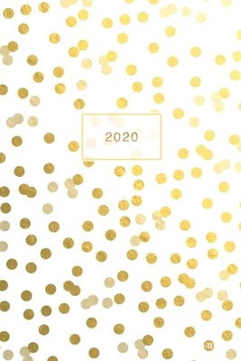 2020: Weekly + Monthly View - Gold Glitter Dots - 6x9 in - 2020 Calendar Organizer with Bonus Dotted Grid Pages + Inspiratio