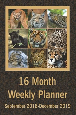 16 Month Weekly Planner September 2018-December 2019: Daily Weekly Monthly Organizer Schedule, 70 Pages, Leopard Wildcats Bigcats