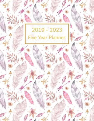 2019-2023 Five Year Planner: 60 Months Calendar Yearly Personal Time Management Planner & Journal Goals Monthly Task Checklist Organizer Logbook Ho