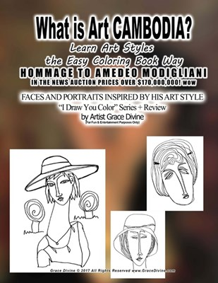 What is Art CAMBODIA? Learn Art Styles the Easy Coloring Book Way HOMMAGE TO AMEDEO MODIGLIANI IN THE NEWS AUCTION PRICES OVER $170,000,000! wow: FACE