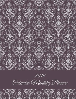 "2019 Calendar Monthly Planner: Floral Garden, Monthly Calendar Book 2019, Weekly/Monthly/Yearly Calendar Journal, Large 8.5"" X 11"" 365 Daily Journal"
