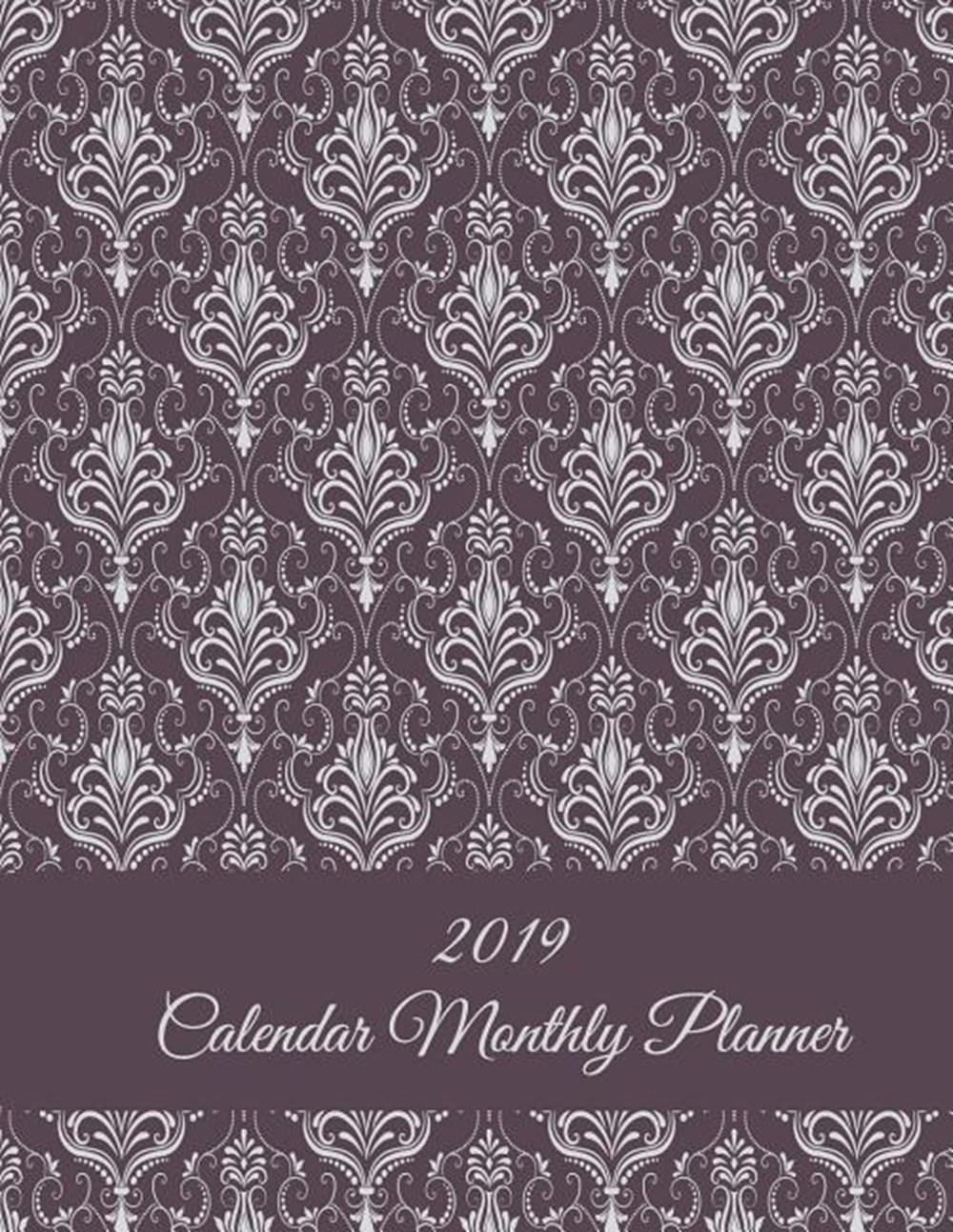 2019 Calendar Monthly Planner Floral Garden, Monthly Calendar Book 2019, Weekly/Monthly/Yearly Calen