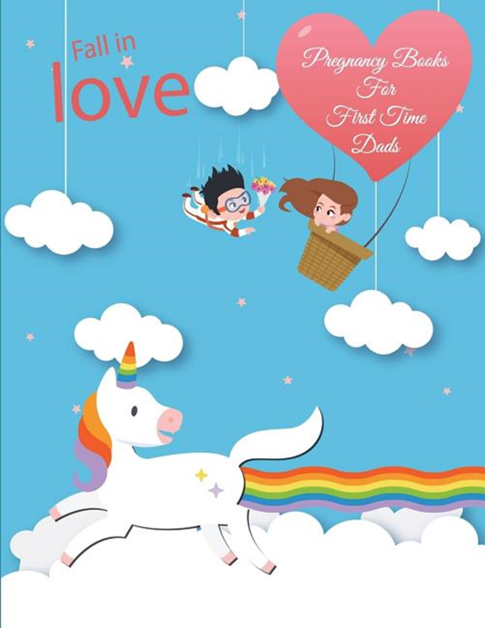 Fall in Love Pregnancy Books for First Time Dads: Unicorn Blue Sky, Pregnancy Record Book Large Prin