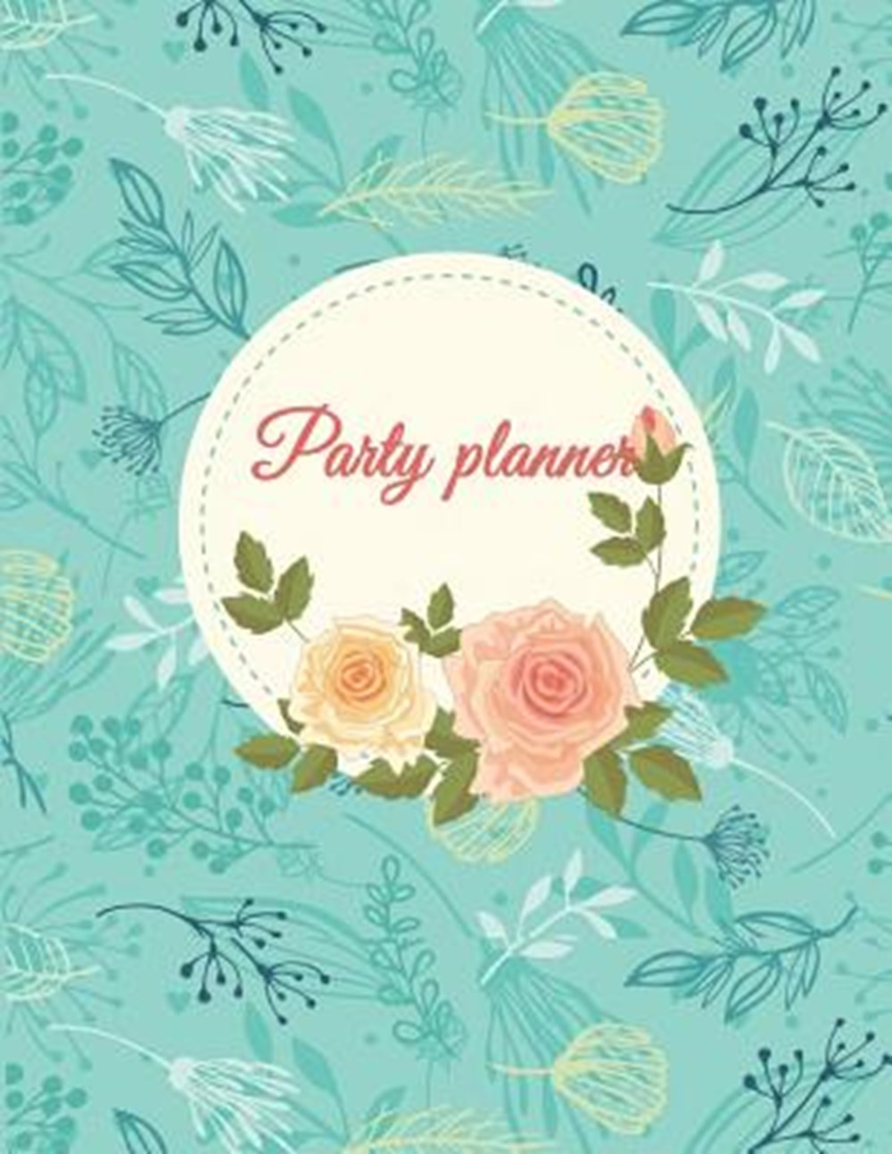 "Party planner Happy plan, event planner 120 pages Large Print 8.5"" x 11"""
