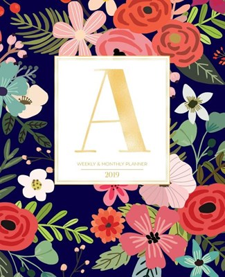 "Weekly & Monthly Planner 2019: Navy Florals with Red and Colorful Flowers and Gold Monogram Letter a (7.5 X 9.25"") Horizontal at a Glance Personalize"