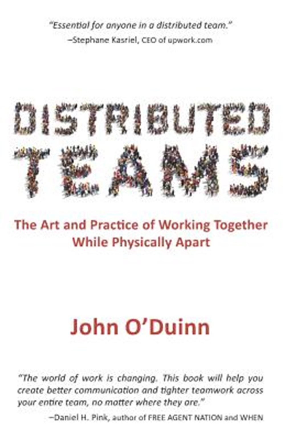 Distributed Teams The Art and Practice of Working Together While Physically Apart