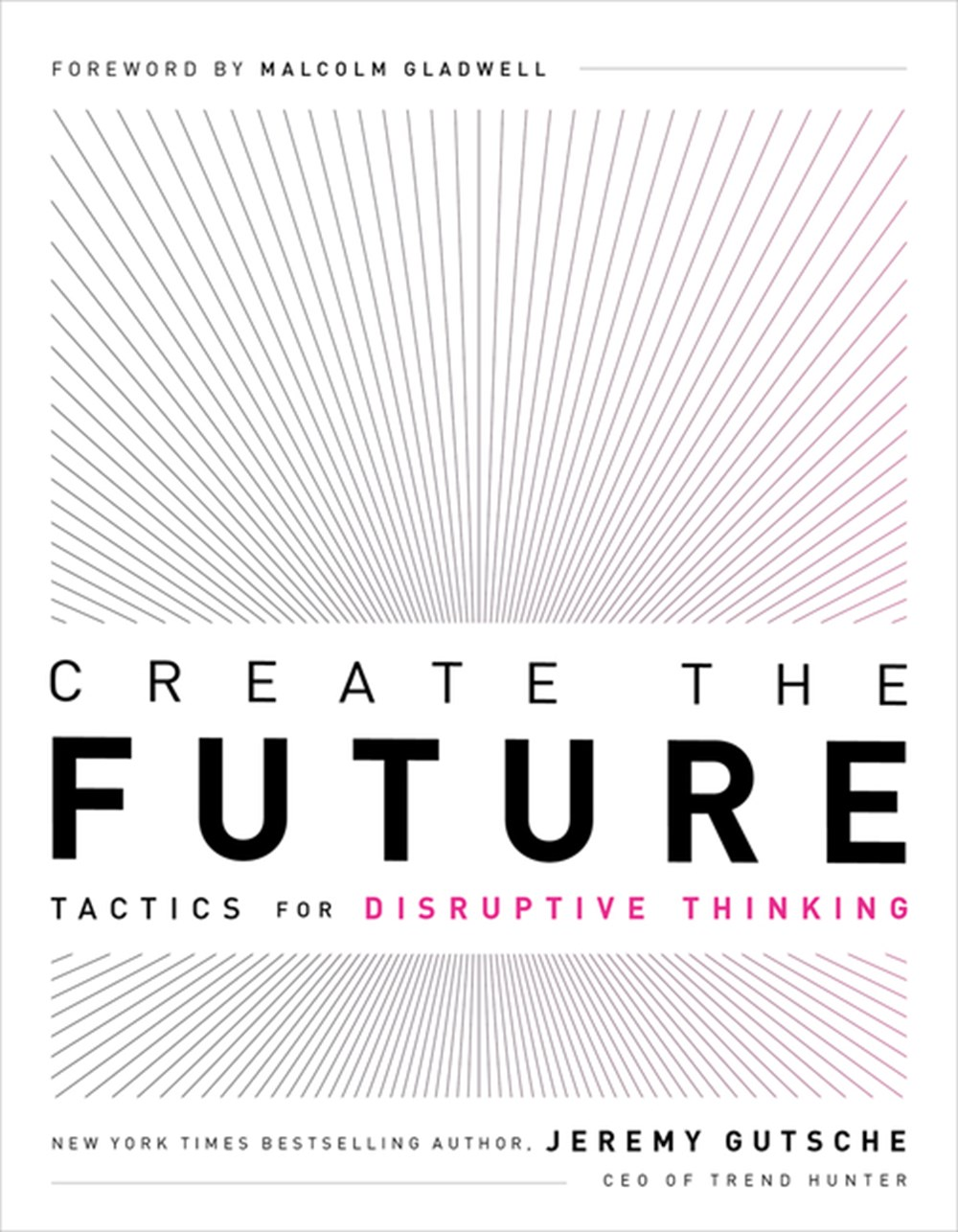 Create the Future Tactics for Disruptive Thinking