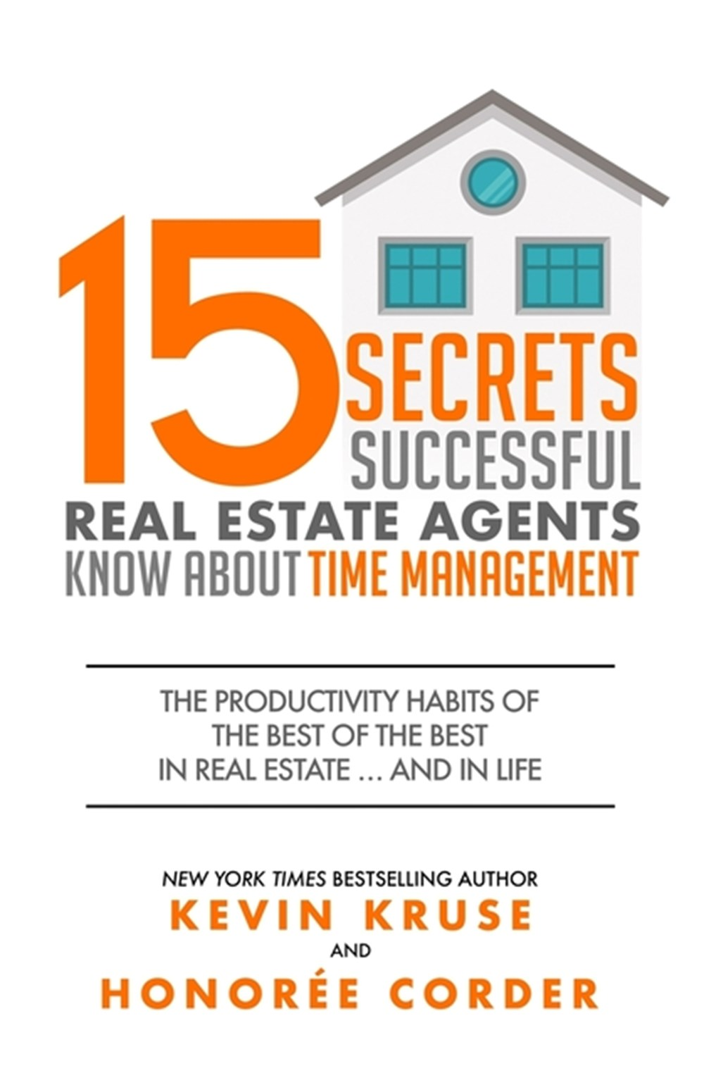 15 Secrets Successful Real Estate Agents Know About Time Management The Productivity Habits of the B