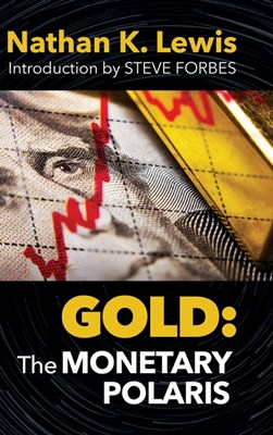 Gold: The Monetary Polaris