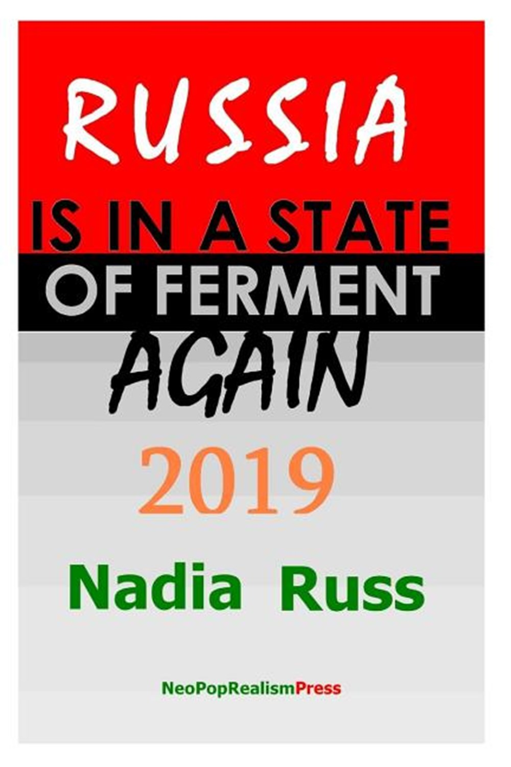Russia is in a State of Ferment Again 2019