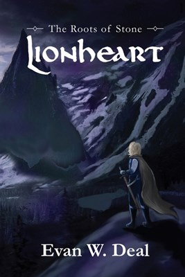 Lionheart: Book One of The Roots of Stone