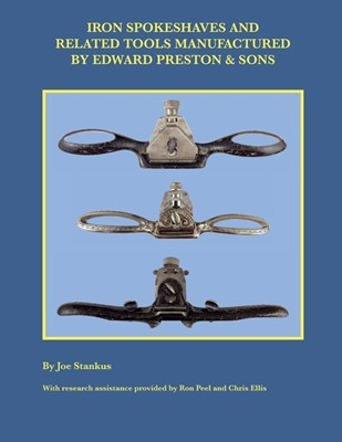 Iron Spokeshaves and Related Tools Manufactured by Edward Preston & Sons