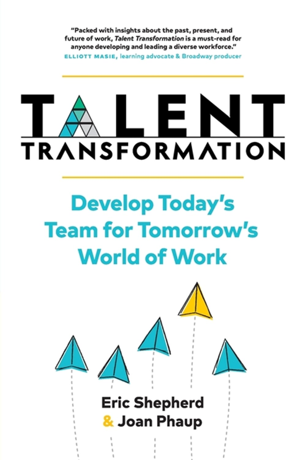 Talent Transformation Develop Today's Team for Tomorrow's World of Work