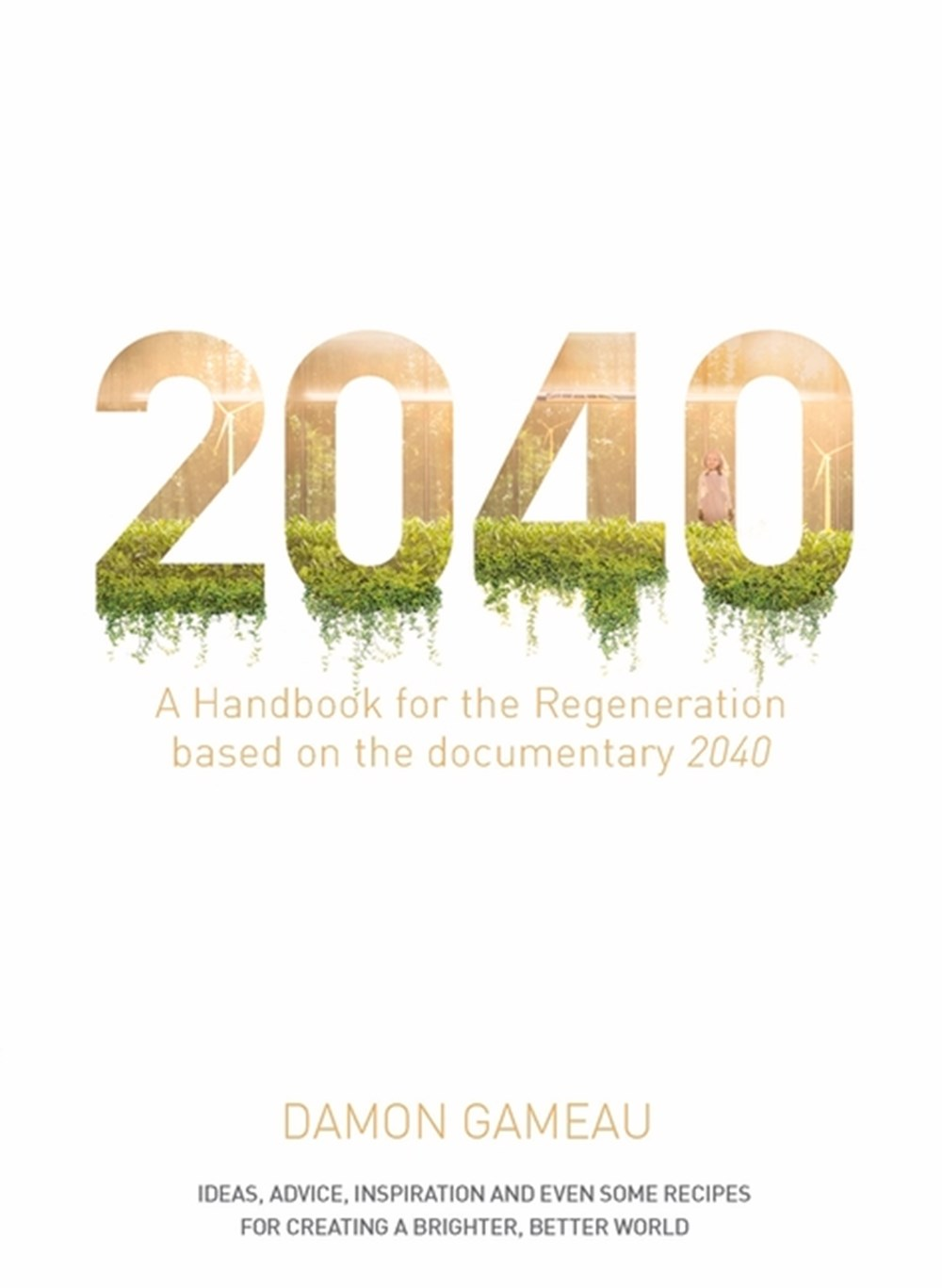 2040 A Handbook for the Regeneration: Based on the Documentary 2040
