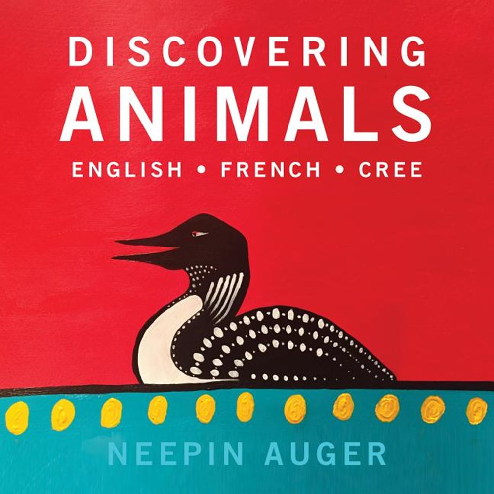 Discovering Animals English * French * Cree