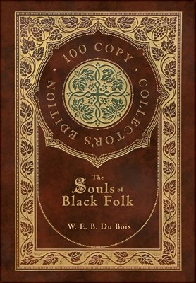 The Souls of Black Folk (100 Copy Collector's Edition)