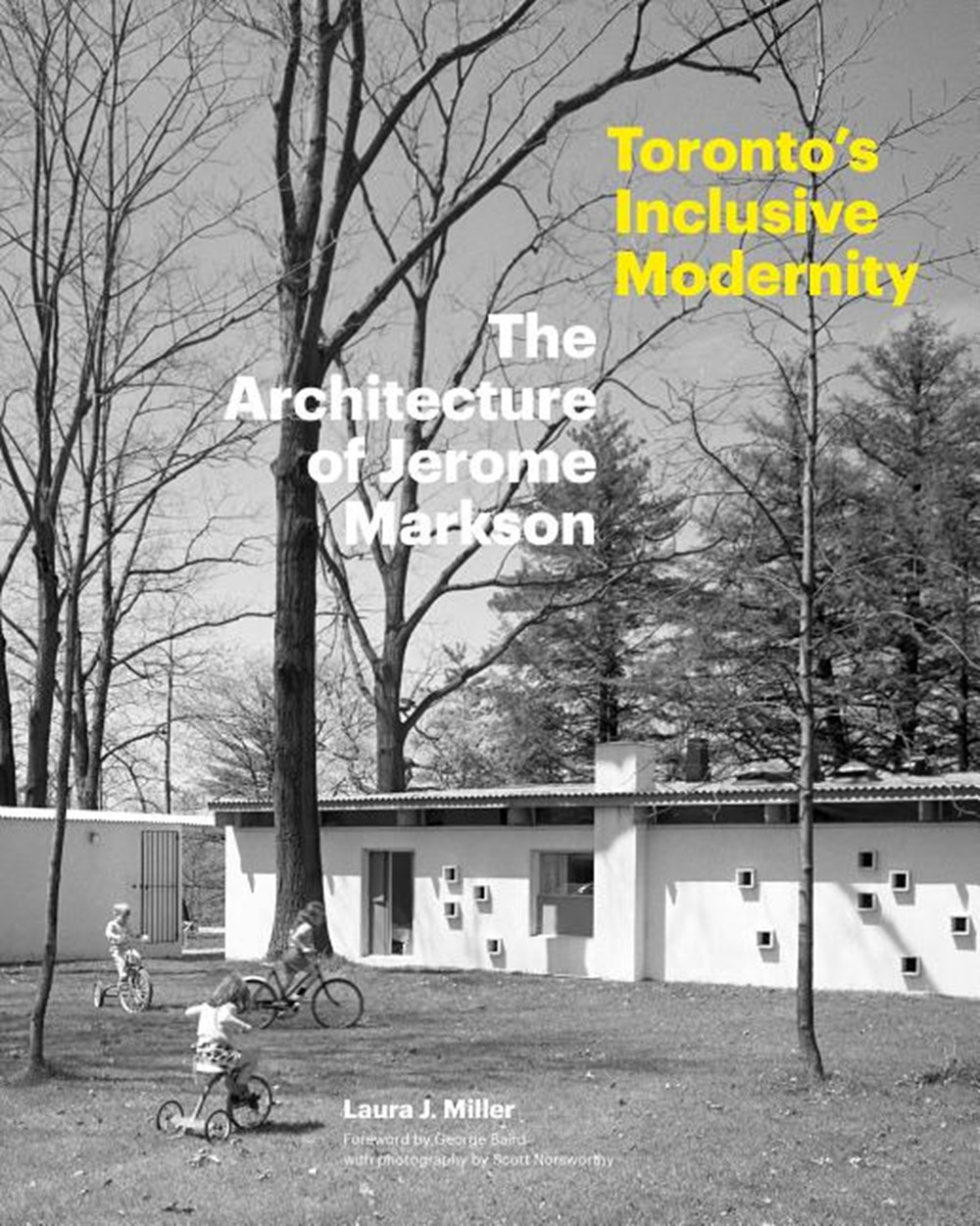 Toronto's Inclusive Modernity The Architecture of Jerome Markson