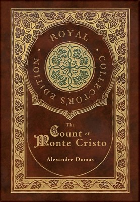 The Count of Monte Cristo (Royal Collector's Edition) (Case Laminate Hardcover with Jacket)