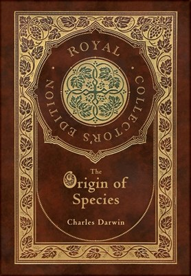 The Origin of Species (Royal Collector's Edition) (Annotated) (Case Laminate Hardcover with Jacket)