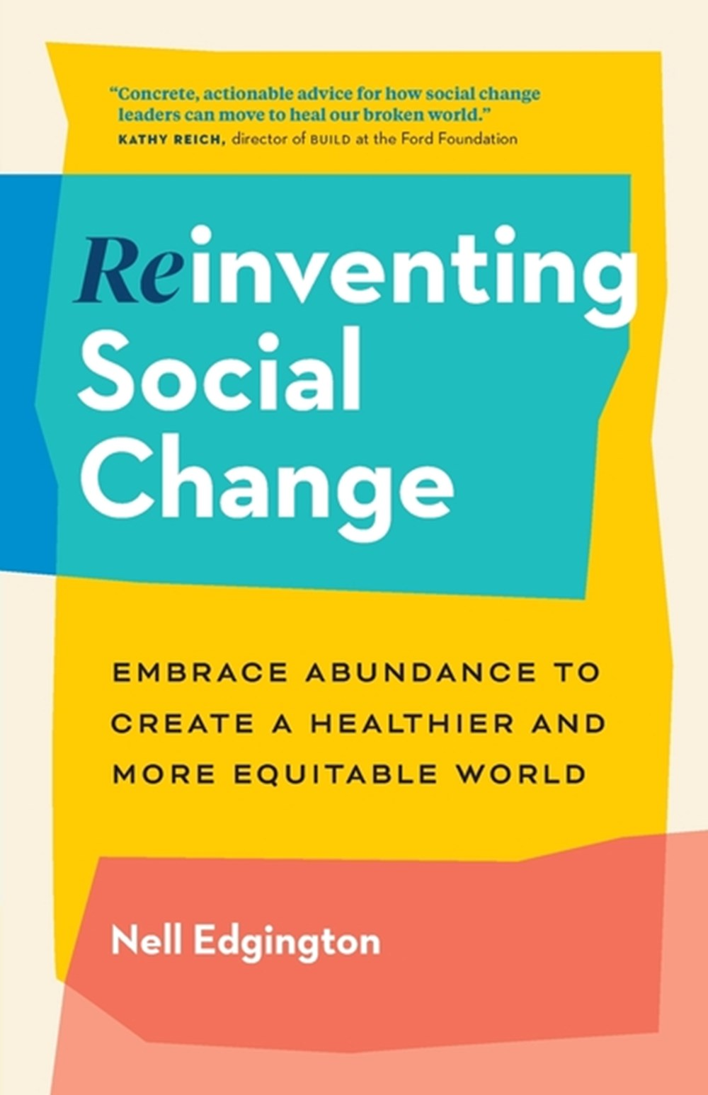 Reinventing Social Change Embrace Abundance to Create a Healthier and More Equitable World