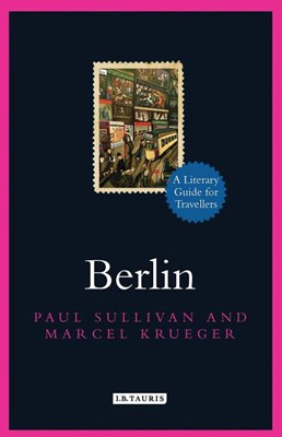 Berlin: A Literary Guide for Travellers
