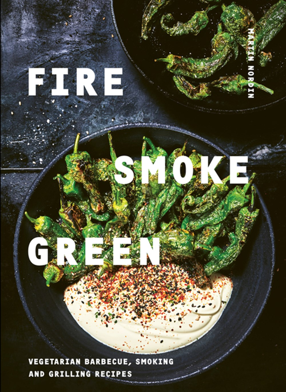 Fire, Smoke, Green Vegetarian Barbecue, Smoking and Grilling Recipes