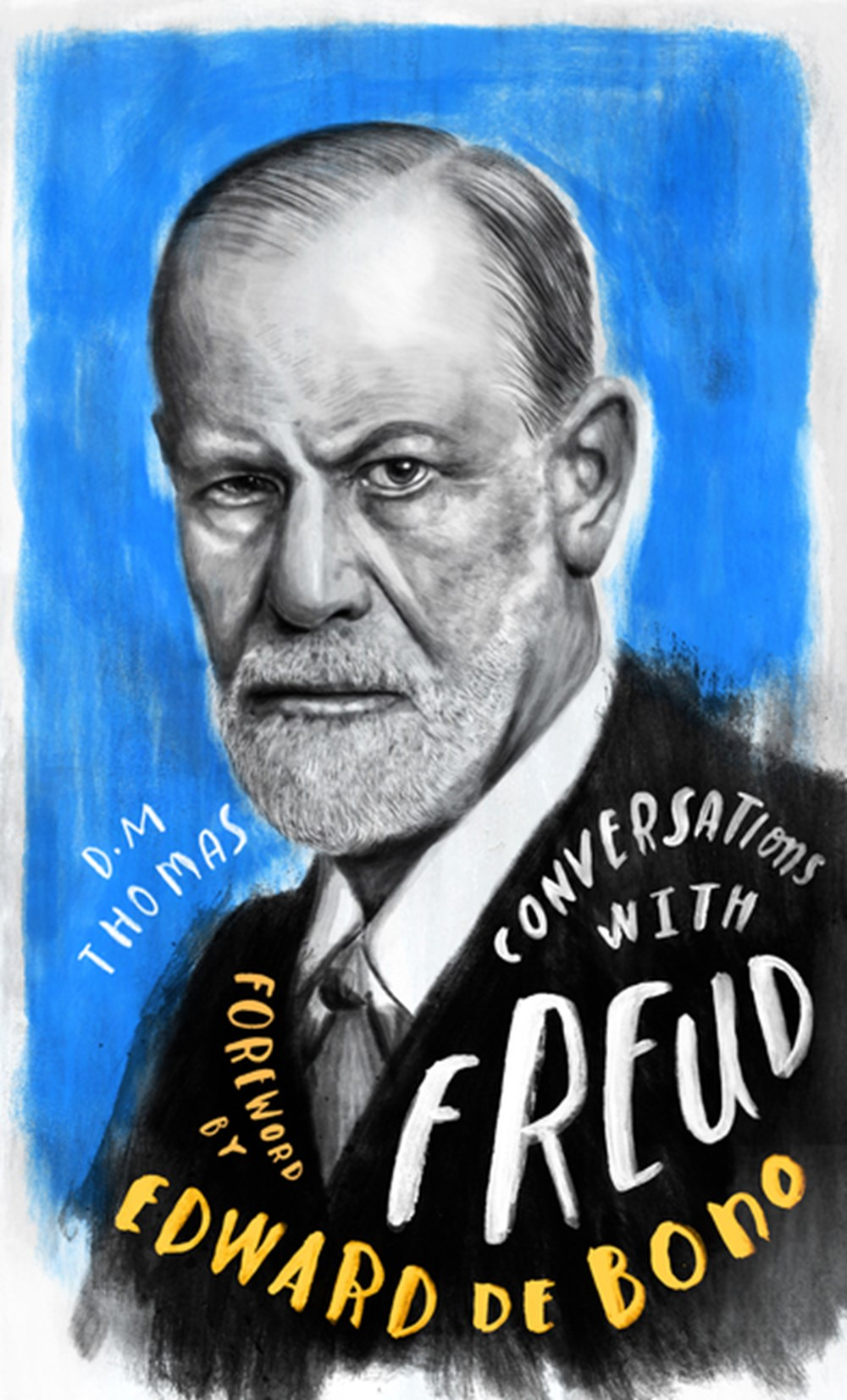 Conversations with Freud A Fictional Dialogue Based on Biographical Facts