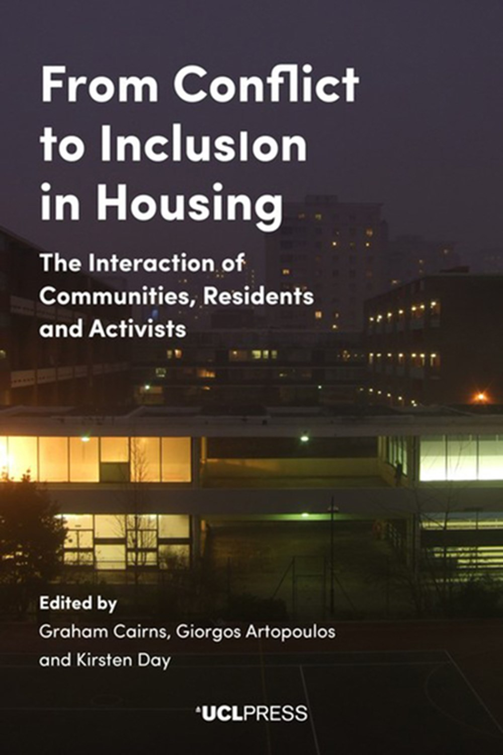 From Conflict to Inclusion in Housing Interaction of Communities, Residents and Activists