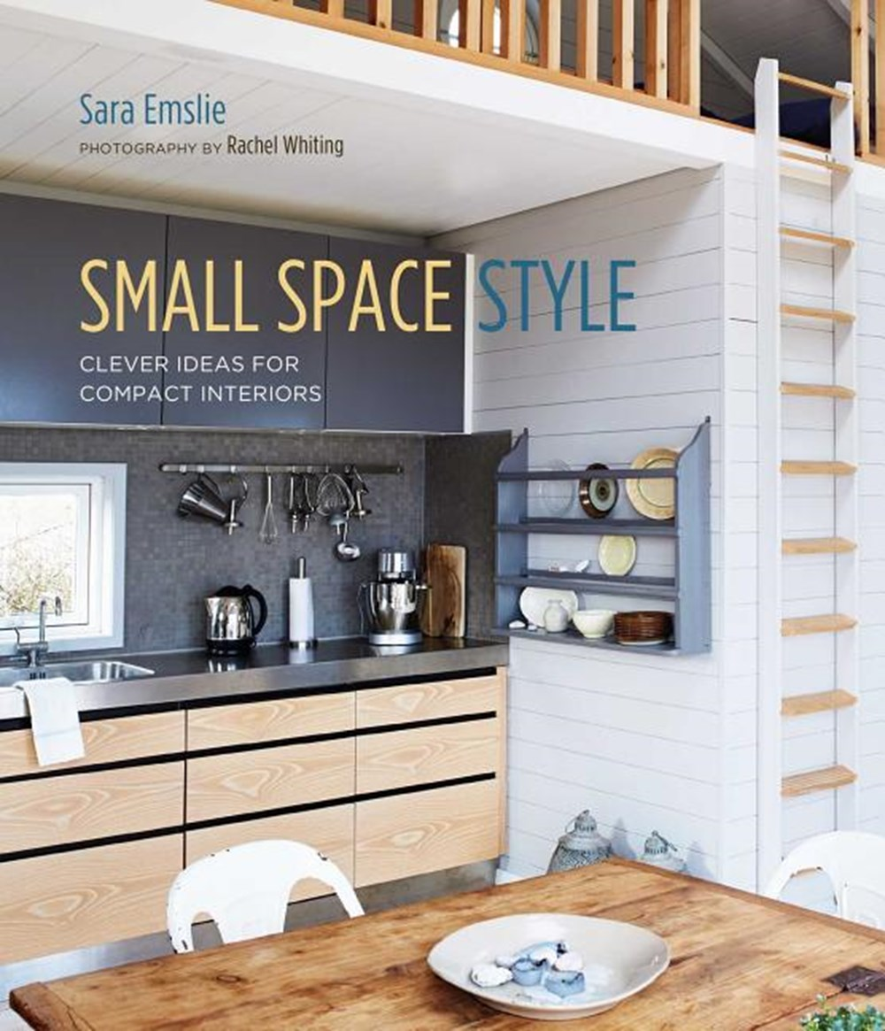 Small Space Style Clever Ideas for Compact Interiors