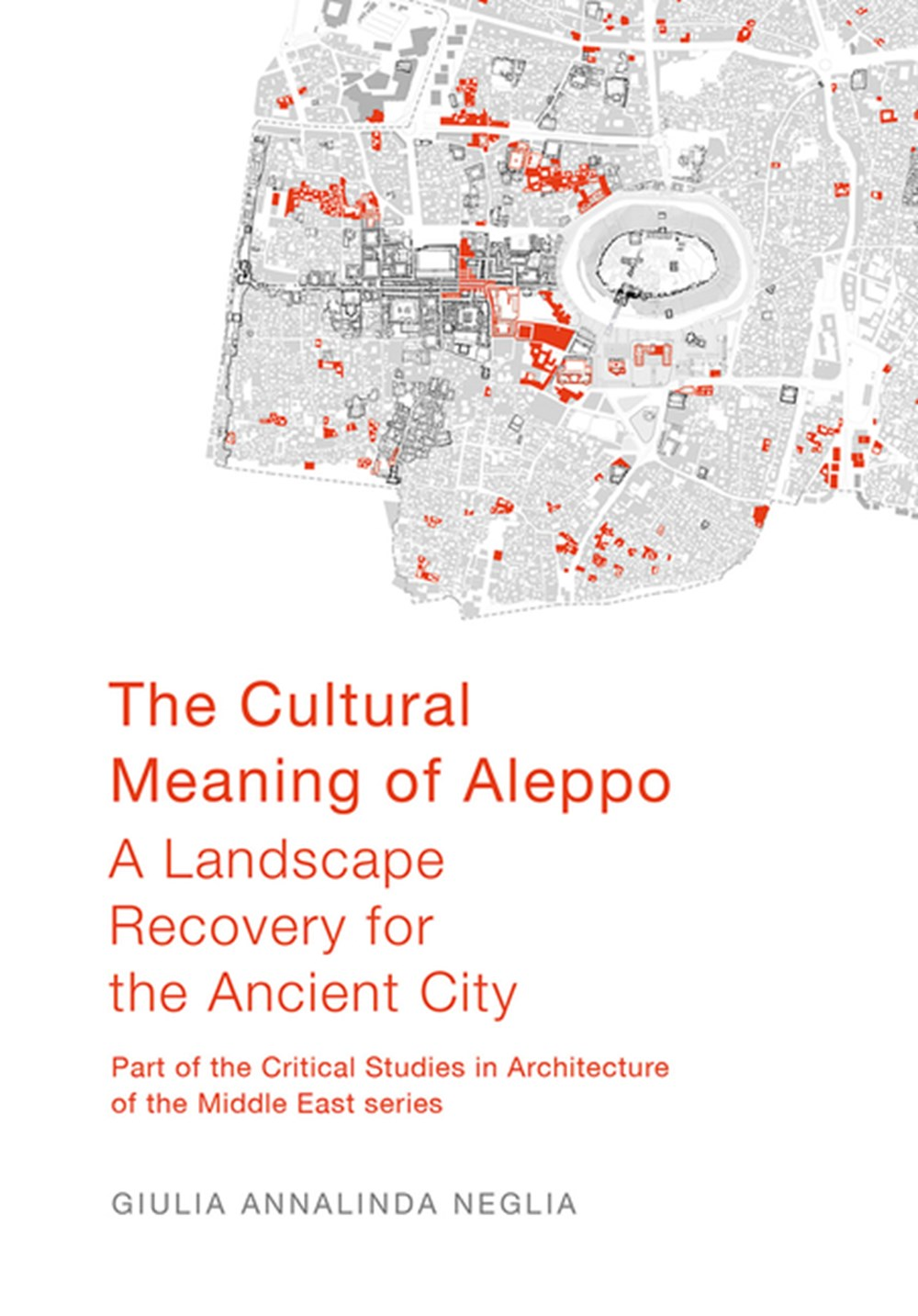 Cultural Meaning of Aleppo A Landscape Recovery for the Ancient City