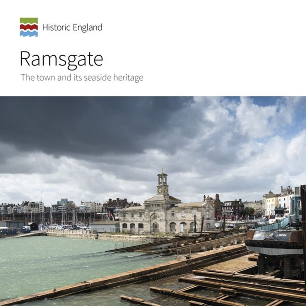 Ramsgate The Town and Its Seaside Heritage