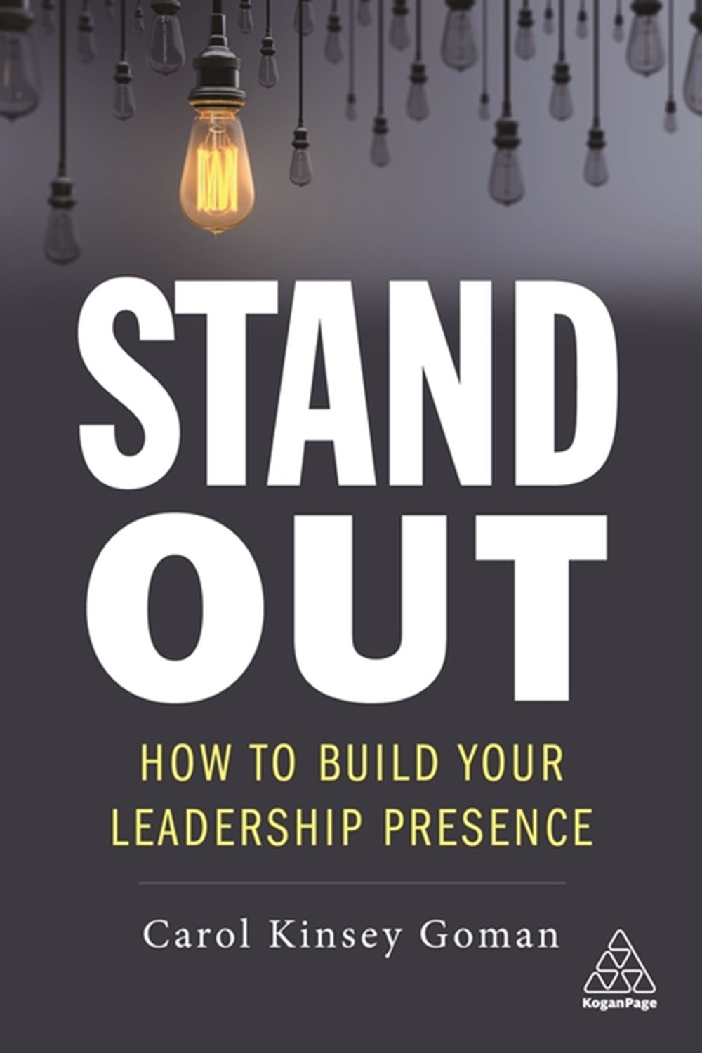 Stand Out How to Build Your Leadership Presence