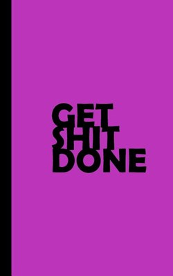 Get Shit Done: 2019 Weekly Planner Tuned to Tone - Workout or Business - Keep Up the Hustle!