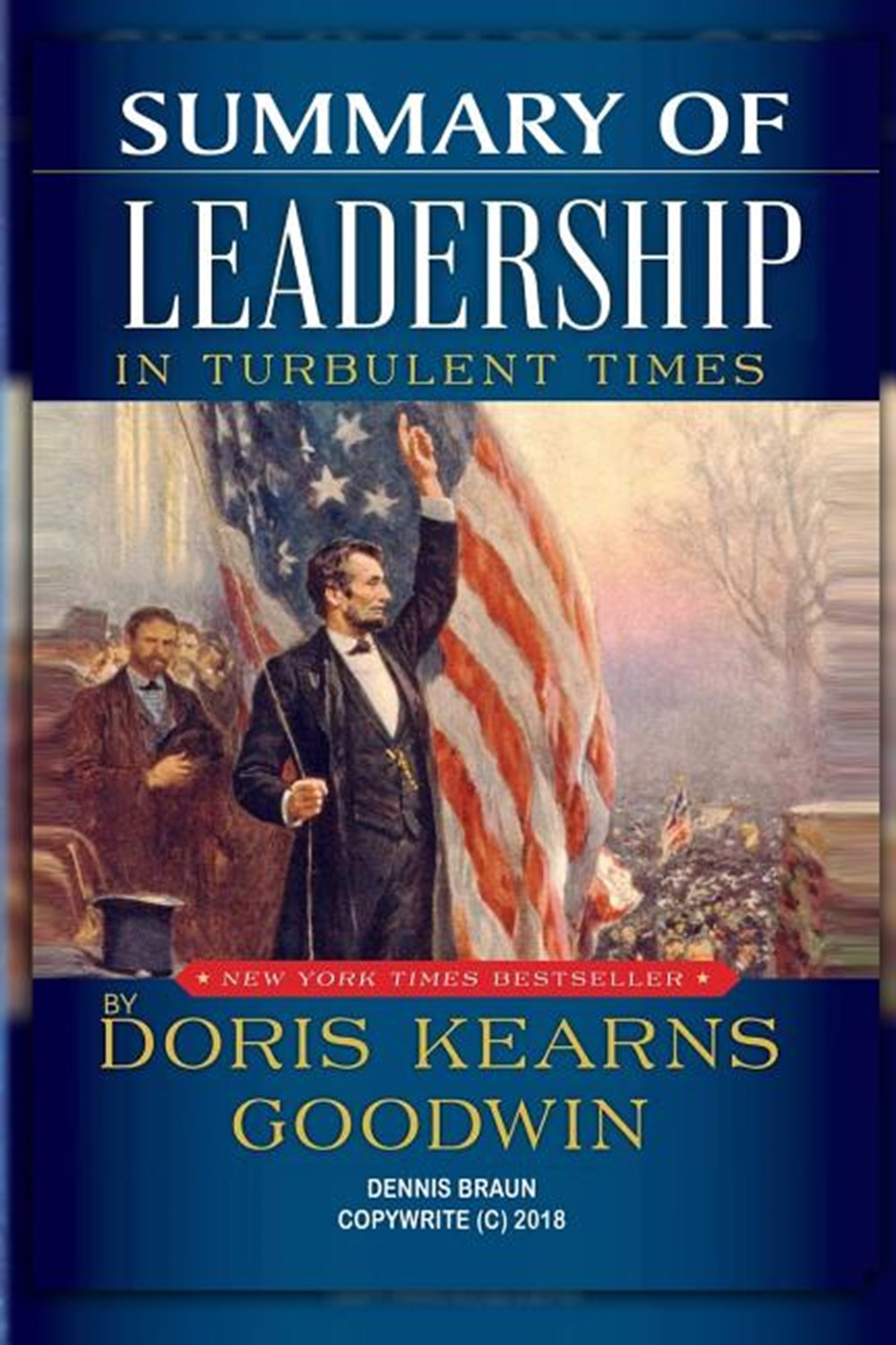 Summary of Leadership in Turbulent Times by Doris Kearns Goodwin