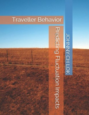 Predicting Fluctuation Impacts: Traveller Behavior