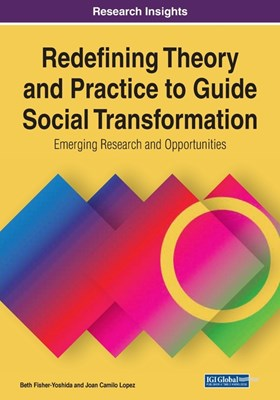 Redefining Theory and Practice to Guide Social Transformation: Emerging Research and Opportunities, 1 volume