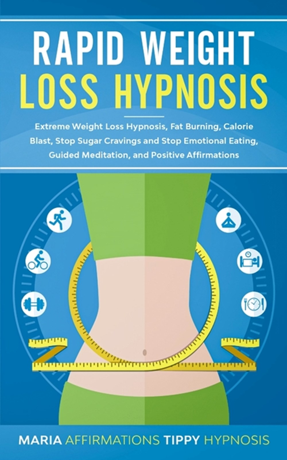 Buy Rapid Weight Loss Hypnosis by Maria Affirmations Tippy ...