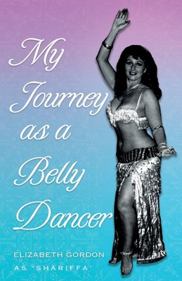My Journey as a Belly Dancer