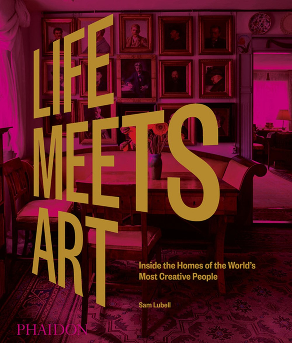Life Meets Art Inside the Homes of the World's Most Creative People